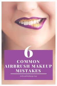 6 common airbrush makeup mistakes